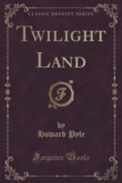 Twilight Land (Classic Reprint)