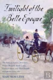 Twilight Of The Belle Epoque Tcb