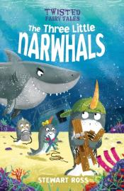 Twisted Fairy Tales: The Three Little Narwhals