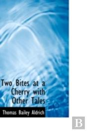 Two Bites At A Cherry With Other Tales