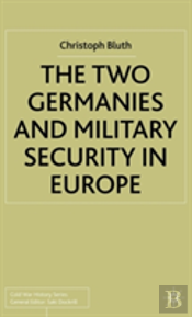 Two Germanys And Military Security In Europe