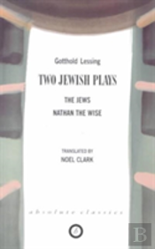 Two Jewish Plays'Nathan The Wise', 'The Jews'
