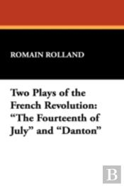 Two Plays Of The French Revolution: 'The