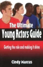 Ultimate Young Actor'S Guide