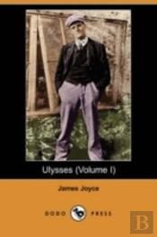 Ulysses (Volume I) (Dodo Press)