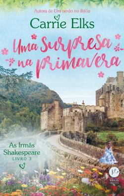 Bertrand.pt - Uma Surpresa Na Primavera - As Irmãs Shakespeare - Vol. 3