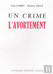 Un Crime, L'Avortement