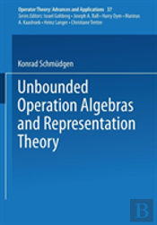 Unbounded Operator Algebras And Representation Theory