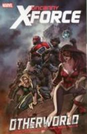 Uncanny Xforce Vol 5 Otherworld