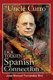 'Uncle Curro'. J.R.R. Tolkien'S Spanish Connection