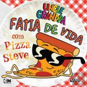 Uncle Grandpa - Fatia de Vida