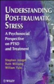 Understanding Post-Traumatic Stress
