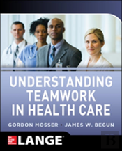Understanding Teamwork In Healthcare