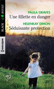 Une Fillette En Danger ; Séduisante Protection