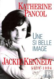 Une Si Belle Image . Jackie Kennedy 1929 -1994