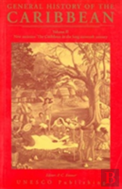 Unesco General History Of The Caribbeannew Societies: The Caribbean In The Long Sixteenth Century