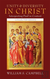 Unity And Diversity In Christ: Interpreting Paul In Context