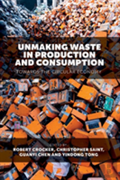 Unmaking Waste In Production And Consumption