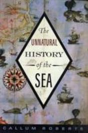 UNNATURAL HISTORY OF THE SEA