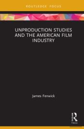 Unproduction Studies And The American Film Industry