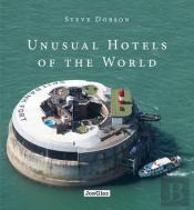 Unusual Hotels Of The World 2eme Edition