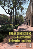 Urban Connections In The Contemporary Pedestrian Landscape