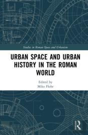 Urban Space And Urban History In The Roman World