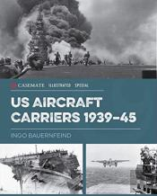 Us Aircraft Carriers 1939-45
