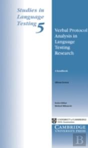Using Verbal Protocols In Language Testing Research: A Handbookusing Verbal Protocols In Language Test Validation - A Handbook