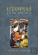 Utopias In Latin America