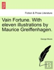 Vain Fortune. With Eleven Illustrations