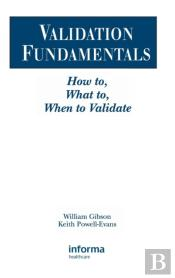 Validation Fundamentals: How To, What To, When To Validate