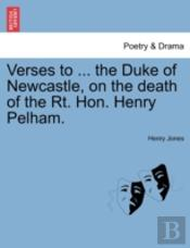 Verses To ... The Duke Of Newcastle, On