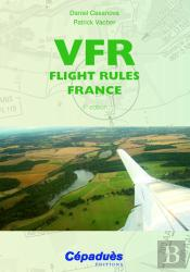 Vfr ; Flight Rules France (4e Edition)
