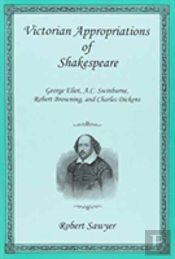 Victorian Appropriations Of Shakespeare