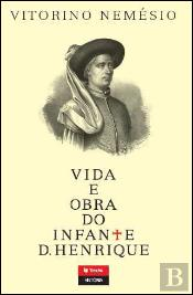 Vida e Obra do Infante D. Henrique