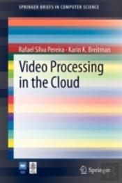 Video Processing In The Cloud