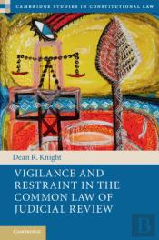 Vigilance And Restraint In The Common Law Of Judicial Review