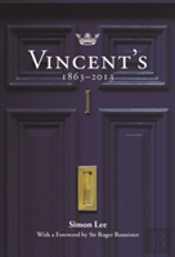 Vincent'S: 150 Years Of Fellowship And Distinction