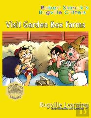 Visit Garden Box Farms. A Bugville Critters Picture Book!