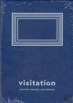 Bertrand.pt - Visitation. Archive: memory and promise (Catalogue)