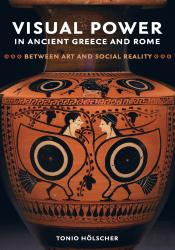 Visual Power In Ancient Greece And Rome
