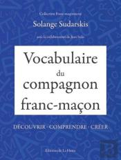 Vocabulaire Du Compagnon Franc-Macon