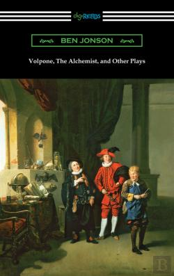 Bertrand.pt - Volpone, The Alchemist, And Other Plays