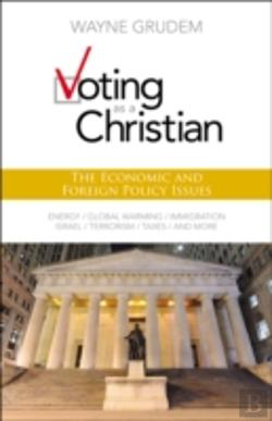 Bertrand.pt - Voting As A Christian: The Economic And Foreign Policy Issues
