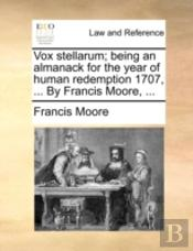 Vox Stellarum; Being An Almanack For The