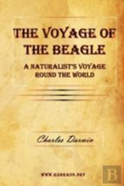 Voyage Of The Beagle - A Naturalist'S Voyage Round The World