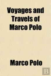 Voyages And Travels Of Marco Polo