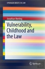 Vulnerability, Childhood And The Law