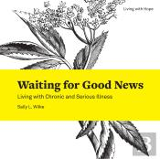 Waiting For Good News